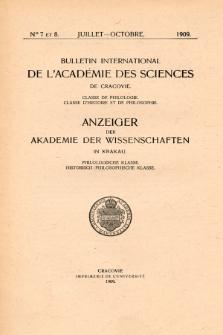 Anzeiger der Akademie der Wissenschaften in Krakau, Philologische Klasse, Historisch-Philosophische Klasse. (1909) No. 7-8 Juillet-Octobre