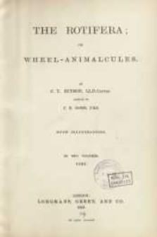 The rotifera; or wheel-animalcules, both british and foregin. v. 1-2 (Text)