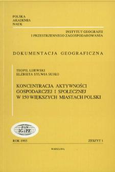 Koncentracja aktywności gospodarczej i społecznej w 150 większych miastach Polski = Concentration of economic and social activities in 150 bigger polish cities