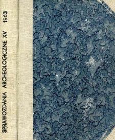 Sprawozdania Archeologiczne T. 15 (1963), Spis treeści