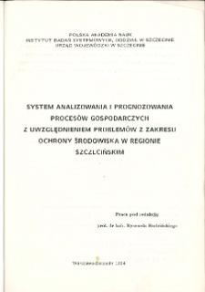 System analizowania i prognozowania procesów gospodarczych z uwzględnieniem problemów z zakresu ochrony środowiska w regionie szczecińskim * Obiektywizacja poziomów gospodarowania jednostek administracji państwowej i podmiotów gospodarczych