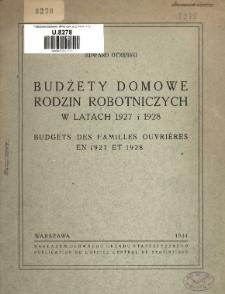 Budżety domowe rodzin robotniczych w latach 1927 i 1928 = Budgets des familles ouvrières en 1927 et 1928