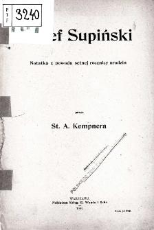 Józef Supiński : notatka z powodu setnej rocznicy urodzin
