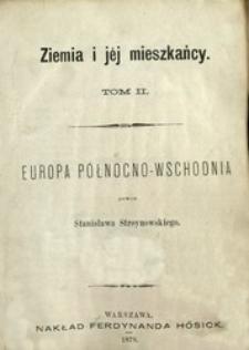Ziemia i jéj mieszkańcy. T. 2, Europa Północno-Wschodnia