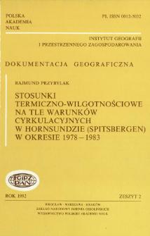 Stosunki termiczno-wilgotnościowe na tle warunków cyrkulacyjnych w Hornsundzie (Spitsbergen) w okresie 1978-1983 = Thermic and humidity relations against a backgroup of the circulations conditions in Hornsund (Spitsbergen) in the period 1978-1983