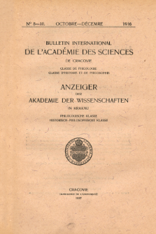 Anzeiger der Akademie der Wissenschaften in Krakau, Philologische Klasse, Historisch-Philosophische Klasse. (1916) No. 8-10 Octobre-Décembre