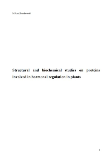 Structural and Biochemical Studies on Proteins Involved in Hormonal Regulation in Plants