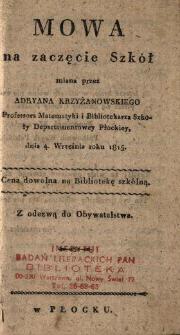 Mowa na zaczęcie szkół, miana przez Adryana Krzyżanowskiego (...) z odezwą do obywatelstwa.