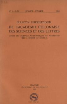 Bulletin International de L'Académie Polonaise des Sciences et des Lettres. Classe des Sciences Mathématiques et Naturelles. Serie B: Sciences Naturelles (II), 1934, No 1-2