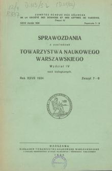 Sprawozdania z Posiedzeń Towarzystwa Naukowego Warszawskiego. Wydział 4, Nauk Biologicznych, Rok XXVII 1934, Zeszyt 7-9