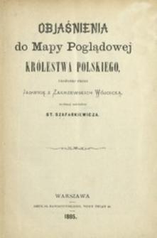 Objaśnienia do mapy poglądowej Królestwa Polskiego, ułożonej przez Jadwigę z Zakrzewskich Wójcicką