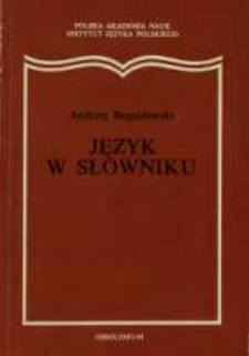 Język w słowniku : desiderata semantyczne do wielkiego słownika polszczyzny