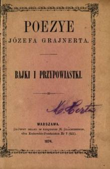 Poezye Józefa Grajnerta : bajki i przypowiastki.