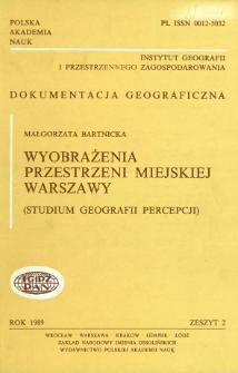 Wyobrażenia przestrzeni miejskiej Warszawy : studium geografii percepcji = Images of the urban space of Warsaw : a study in perception geography