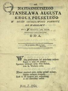 Do Nayiasnieyszego Stanisława Augusta Krola Polskiego W Dzien Szczęsliwego Powrotu Do Warszawy Dnia 10 Grudnia 1781 Roku Oda