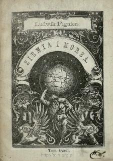 Ziemia i morza czyli Opis fizyki kuli ziemskiej. T. 3
