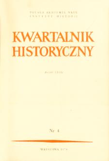 Kwartalnik Historyczny R. 81 nr 4 (1974), Przeglądy-Polemiki-Propozycje
