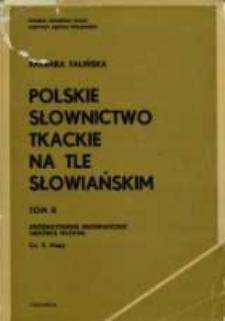 Polskie słownictwo tkackie na tle słowiańskim. T. 2 cz. 2. Zróżnicowanie geograficzne ; Obróbka włókna (Mapy).