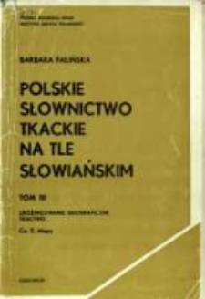 Polskie słownictwo tkackie na tle słowiańskim. T. 3 cz. 2. Zróżnicowanie geograficzne ; Tkactwo (Mapy)