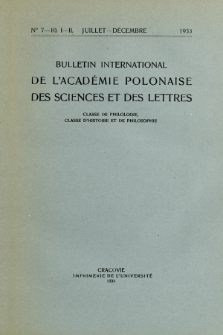 Bulletin International de L'Académie Polonaise des Sciences et des Lettres : Classe de Philologie : Classe d'Histoire et de Philosophie. (1933) No. 7-10. I-II Juillet-Décembre