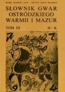 Słownik gwar Ostródzkiego, Warmii i Mazur. T. 3, H-K