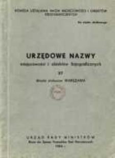 Urzędowe nazwy miejscowości i obiektów fizjograficznych. Nr 37, Miasto stołeczne Warszawa