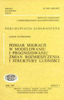 Pomiar migracji w modelowaniu i prognozowaniu zmian rozmieszczenia i struktury ludności = Measurement of migration in the modelling and forecasting of changes in the distribution and structure of population