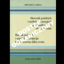 Słownik polskich i serbskich asocjacji jako kulturowy obraz świata
