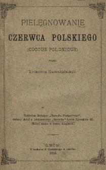 Pielęgnowanie czerwca polskiego (Coccus Polonicus)