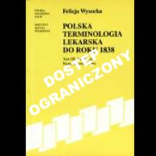 Polska terminologia lekarska do roku 1838. T. 3, Anatomia - nazwy dwuwyrazowe
