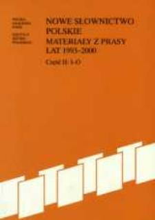 Nowe słownictwo polskie : materiały z prasy lat 1993-2000. Cz. 2, I - O