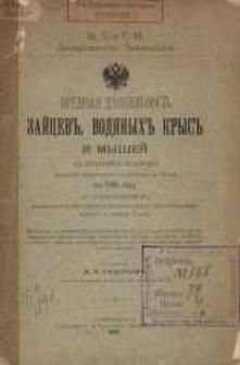 Vrednaâ d'âtel'nost' zajcev', vodânyh' krys' i myšej s' kratkim' obzorom' massovago razmnoženiâ posl'dnih' v' Rossii v' 1894 gody i s' priloženiem' praktičeskago opred'litelâ myšepodobnyh mlekopitaûŝih' srednej i ûžnoj Rossii
