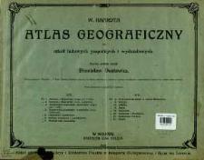 W. Haardta atlas geograficzny dla szkół ludowych pospolitych i wydziałowych
