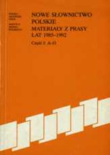 Nowe słownictwo polskie : materiały z prasy lat 1985-1992. Cz. 1, A-O