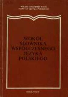 Wokół słownika współczesnego języka polskiego : materiały konferencji w Paszkówce, 26-28 XI 1986 r.