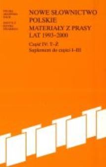 Nowe słownictwo polskie : materiały z prasy lat 1993-2000. Cz. 4, T-Ż ; Suplement do części 1-3