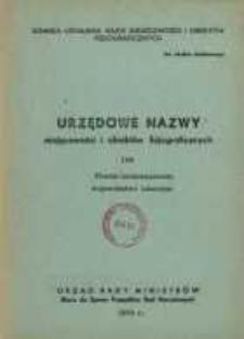 Urzędowe nazwy miejscowości i obiektów fizjograficznych. Nr 109; Powiat hrubieszowski województwo lubelskie