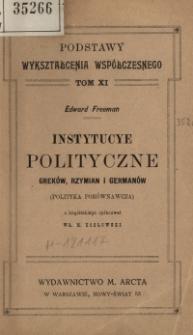 Instytucye polityczne Greków, Rzymian i Germanów : (polityka porównawcza)
