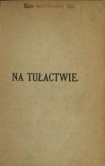 Na tułactwie : obrazy współczesne. T. 1-3