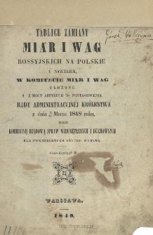 Tablice zamiany miar i wag rossyjskich na polskie i nawzajem w komitecie miar i wag ułożone, a na mocy artykułu 7go postanowienia Rady Administracyjnéj Królestwa z dnia 2go (14) Marca 1848 roku, : dla powszechnego użytku wydane