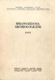 Sprawozdania Archeologiczne T. 27 (1975), Spis treści