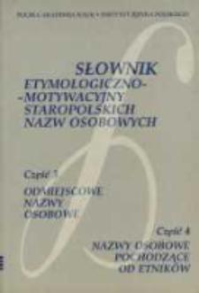 Słownik etymologiczno-motywacyjny staropolskich nazw osobowych. Cz. 3, cz. 4, Odmiejscowe nazwy osobowe. Nazwy osobowe pochodzące od etników /