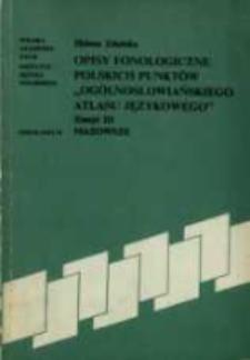 """Opisy fonologiczne polskich punktów """"Ogólnosłowiańskiego atlasu językowego"""". Z. 3, Mazowsze / Helena Zduńska"""