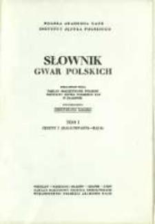 Słownik gwar polskich. T. 1 z. 3, (Bałachwasta-Bąga)