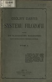 Ogólny zarys systemu filozofii. T. 1