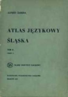 Atlas językowy Śląska. T. 2 cz. 2, Wykazy i komentarze do map 1-250