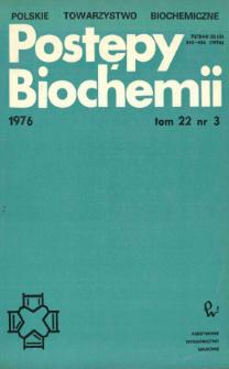 Postępy biochemii, Tom 22, Nr 3