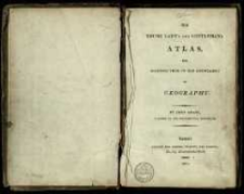 The young lady's and gentelman's atlas for assisting them in the knowledge of geography