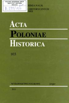 Acta Poloniae Historica T. 103 (2011), Strony tytułowe, spis treści
