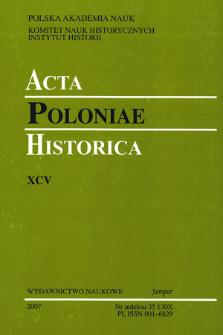 Acta Poloniae Historica. T. 95 (2007), Strony tytułowe, Spis treści